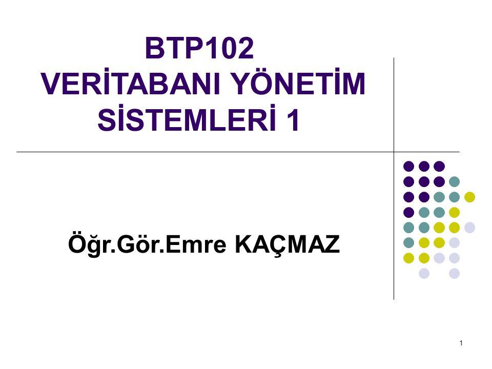 BTP102 - VERİTABANI YÖNETİM SİSTEMLERİ 1 Bilgi Tutarlılığı Bilgi tutarlılığı iki türlü korunabilir: 1.