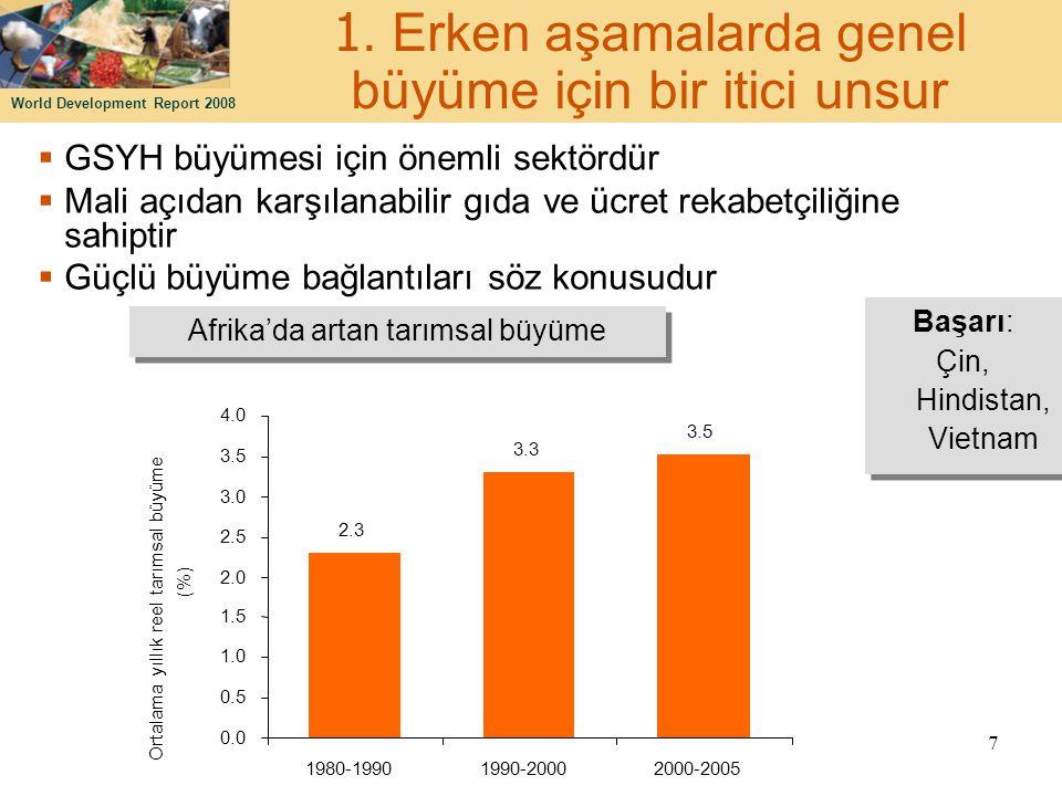 Kalkınmada tarımı etkili olarak kullanmanın önündeki üç zorluk: 1.Daha yüksek tarımsal büyüme sağlamak 2.Daha iyi yatırımlar yoluyla uygulamalar 3.Kırsal alanda tarım-dışı yolları tanıtmak