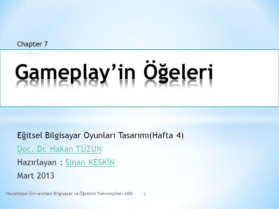 Eğitsel Bilgisayar Oyunları Tasarımı(Hafta 4) Doç. Dr. Hakan TÜZÜN Hazırlayan : Sinan KESKİNSinan KESKİN Mart 2013 Hacettepe Üniversitesi Bilgisayar v