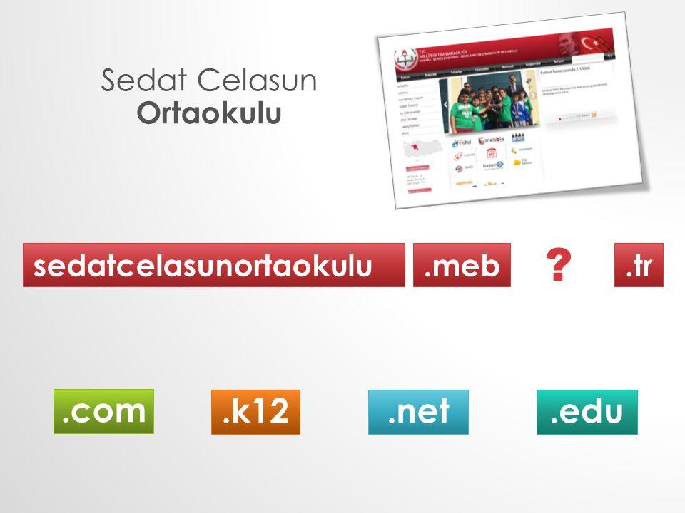 Sedat Celasun Ortaokulu sedatcelasunortaokulu.meb.tr.k12.com.net.edu ?