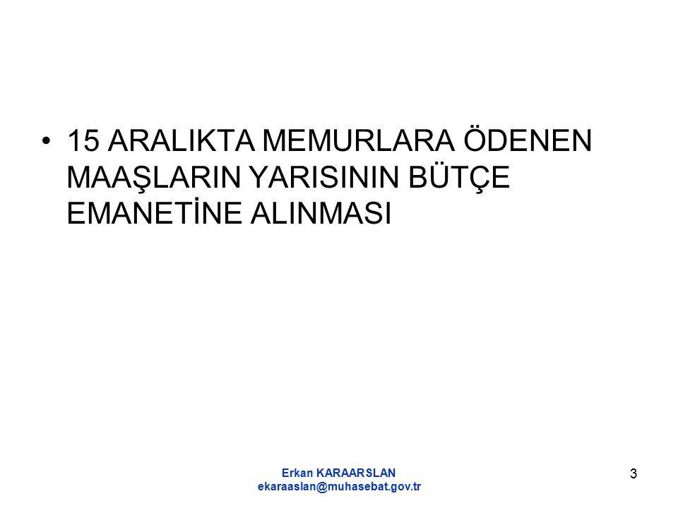 Erkan KARAARSLAN ekaraaslan@muhasebat.gov.tr 34