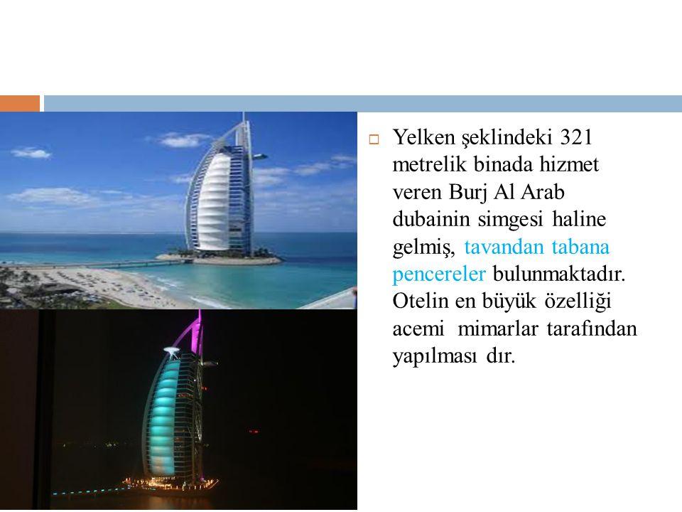  Yelken şeklindeki 321 metrelik binada hizmet veren Burj Al Arab dubainin simgesi haline gelmiş, tavandan tabana pencereler bulunmaktadır. Otelin en
