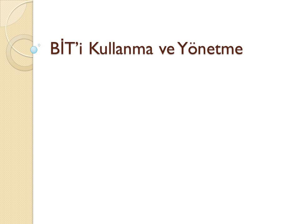 B İ T'i Kullanma ve Yönetme