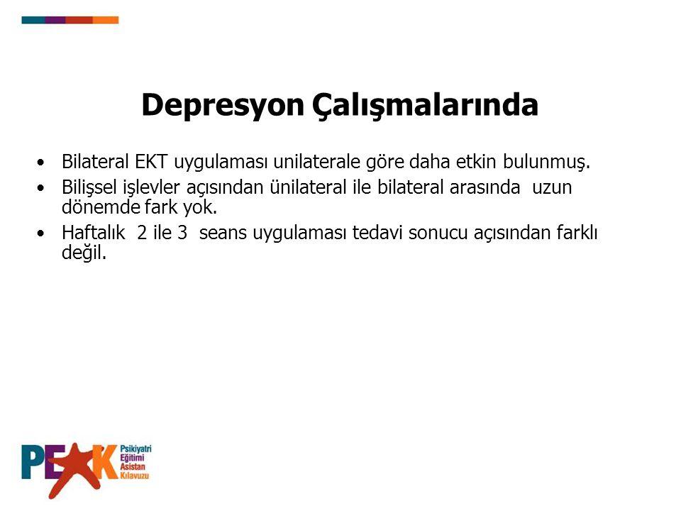 Depresyon Çalışmalarında Bilateral EKT uygulaması unilaterale göre daha etkin bulunmuş. Bilişsel işlevler açısından ünilateral ile bilateral arasında