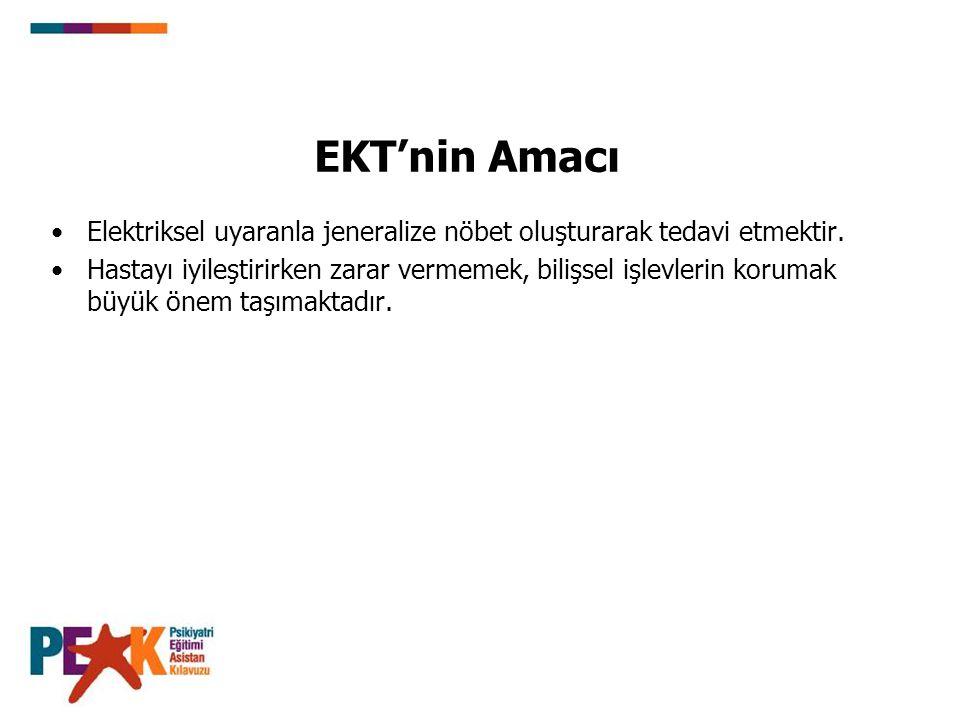 EKT'nin Amacı Elektriksel uyaranla jeneralize nöbet oluşturarak tedavi etmektir. Hastayı iyileştirirken zarar vermemek, bilişsel işlevlerin korumak bü