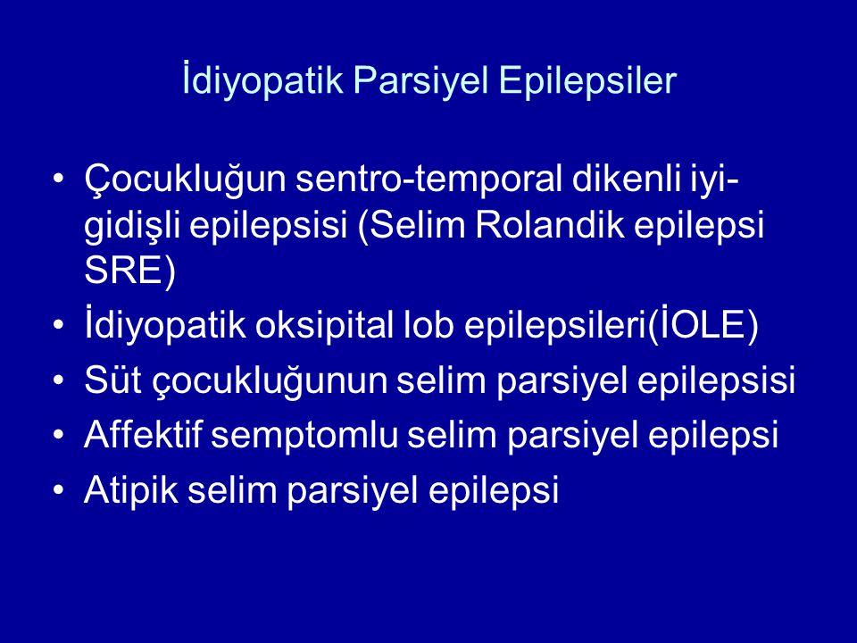 Çocukluğun sentro-temporal dikenli iyi-gidişli epilepsisi (Selim Rolandik epilepsi SRE) Parsiyel epilepsinin mutlaka kortikal lezyona bağlı olmadığının ilk kez gösterilmesi Başlangıç yaşı: 3-14(5-8 sık) Genellikle tek veya seyrek nöbet görülür