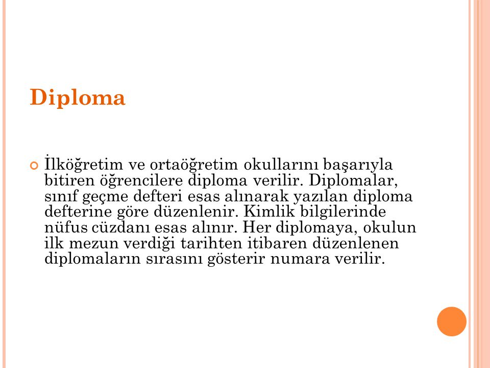 Diploma İlköğretim ve ortaöğretim okullarını başarıyla bitiren öğrencilere diploma verilir.