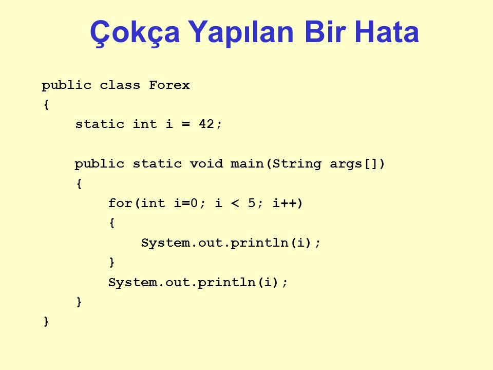 For döngüleri ile ilgili genel hatalar: Java İterasyon Yapıları: For Döngüleri for (i=0; i<N; i++) ; { … } for (int i=0; i<N; i++){…} -- yukarıda değişken tanımlaması döngü imza yapısının içinde tanımlanmış...