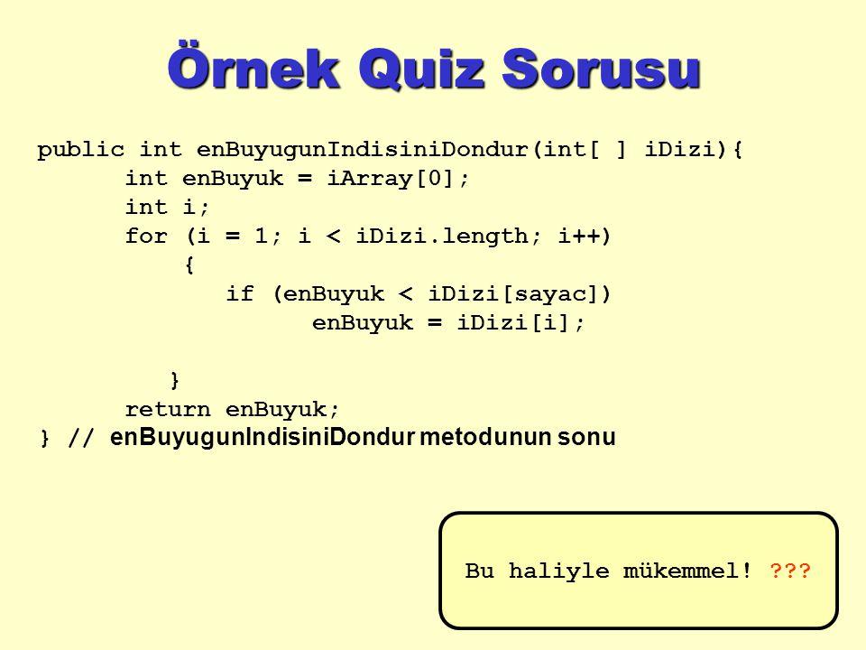 Örnek Quiz Sorusu i sayaç değerini neden daha önceleri olduğu gibi 0 'dan değil de 1 'den başlattık.