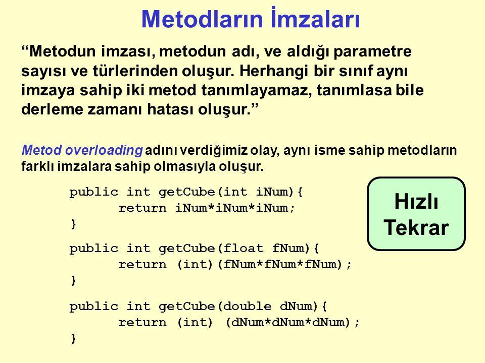 fonksiyon olarak kullanıldığında metod isminin hemen önüne gerekli olan geri dönüş değerinin türü yazılır.
