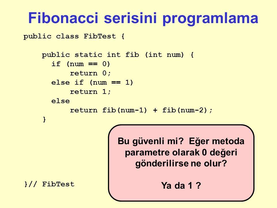 Fibonacci serisini programlama public class FibTest { public static int fib (int num) { if (num == 0) return 0; else if (num == 1) return 1; else retu