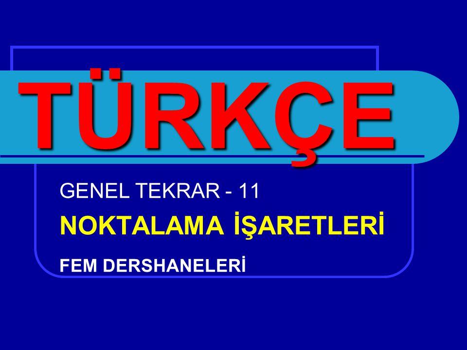 GENEL TEKRAR - 11 NOKTALAMA İŞARETLERİ FEM DERSHANELERİ TÜRKÇE