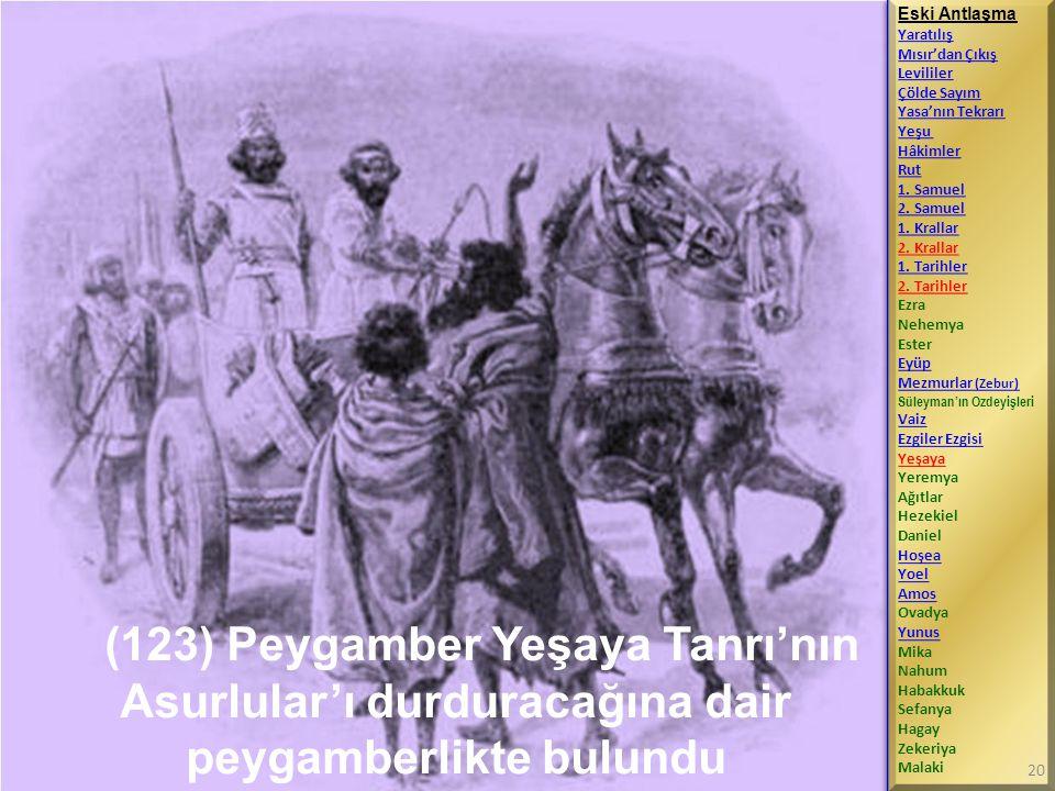 (123) Peygamber Yeşaya Tanrı'nın Asurlular'ı durduracağına dair peygamberlikte bulundu Eski Antlaşma Yaratılış Mısır'dan Çıkış Levililer Çölde Sayım Y