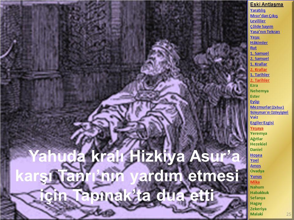 Yahuda kralı Hizkiya Asur'a karşı Tanrı'nın yardım etmesi için Tapınak'ta dua etti Eski Antlaşma Yaratılış Mısır'dan Çıkış Levililer Çölde Sayım Yasa'