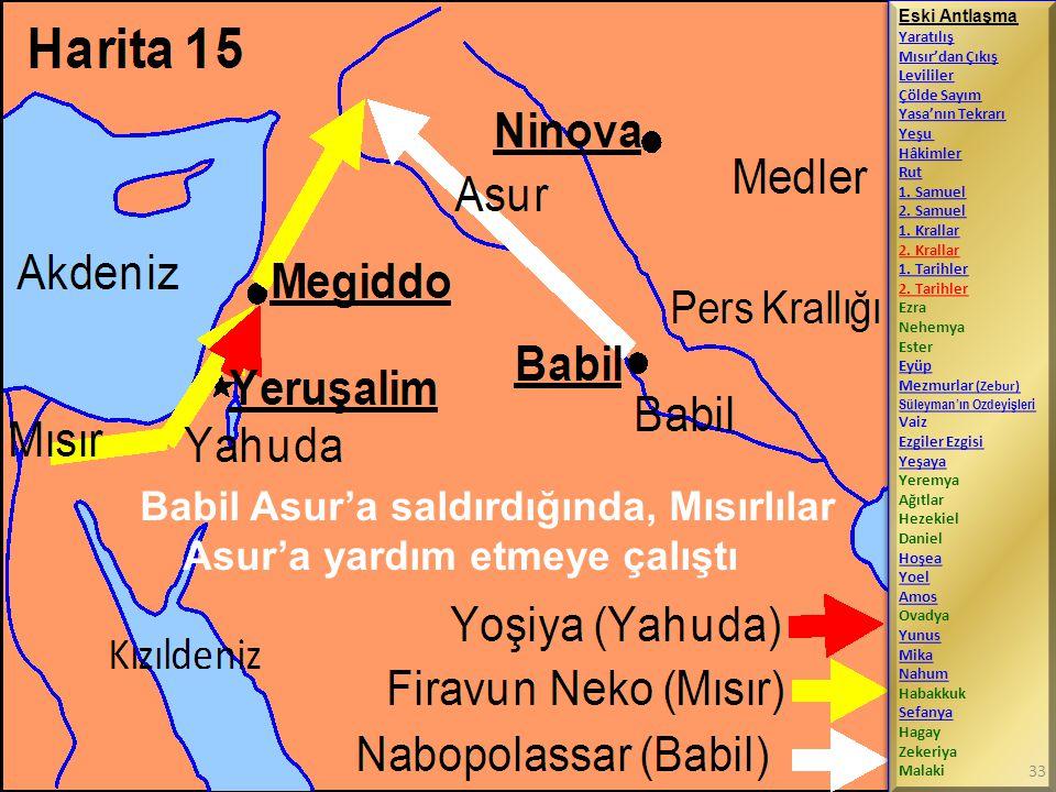 Babil Asur'a saldırdığında, Mısırlılar Asur'a yardım etmeye çalıştı Eski Antlaşma Yaratılış Mısır'dan Çıkış Levililer Çölde Sayım Yasa'nın Tekrarı Yeş