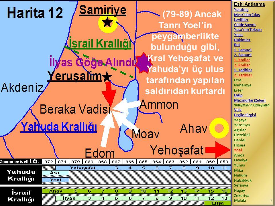(79-89) Ancak Tanrı Yoel'in peygamberlikte bulunduğu gibi, Kral Yehoşafat ve Yahuda'yı üç ulus tarafından yapılan saldırıdan kurtardı Eski Antlaşma Ya