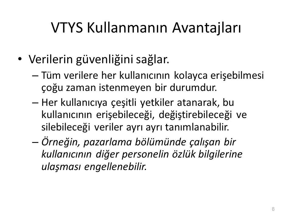 VTYS Kullanmanın Avantajları 8 Verilerin güvenliğini sağlar.
