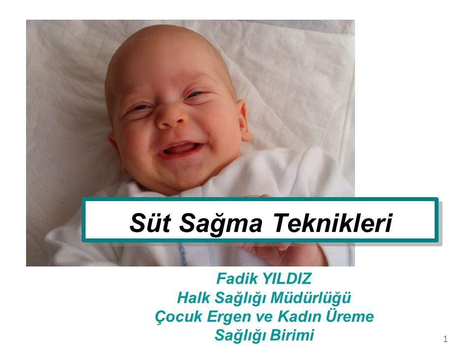 1 Süt Sağma Teknikleri Fadik YILDIZ Halk Sağlığı Müdürlüğü Çocuk Ergen ve Kadın Üreme Sağlığı Birimi