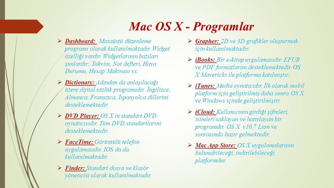 Mac OS X - Programlar  Grapher: 2D ve 3D grafikler oluşturmak için kullanılmaktadır.  iBooks: Bir e-kitap uygulamasıdır. EPUB ve PDF formatlarını de