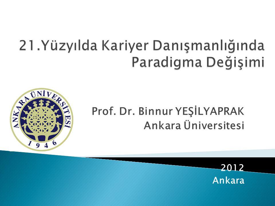 Prof. Dr. Binnur YEŞİLYAPRAK Ankara Üniversitesi 2012 Ankara
