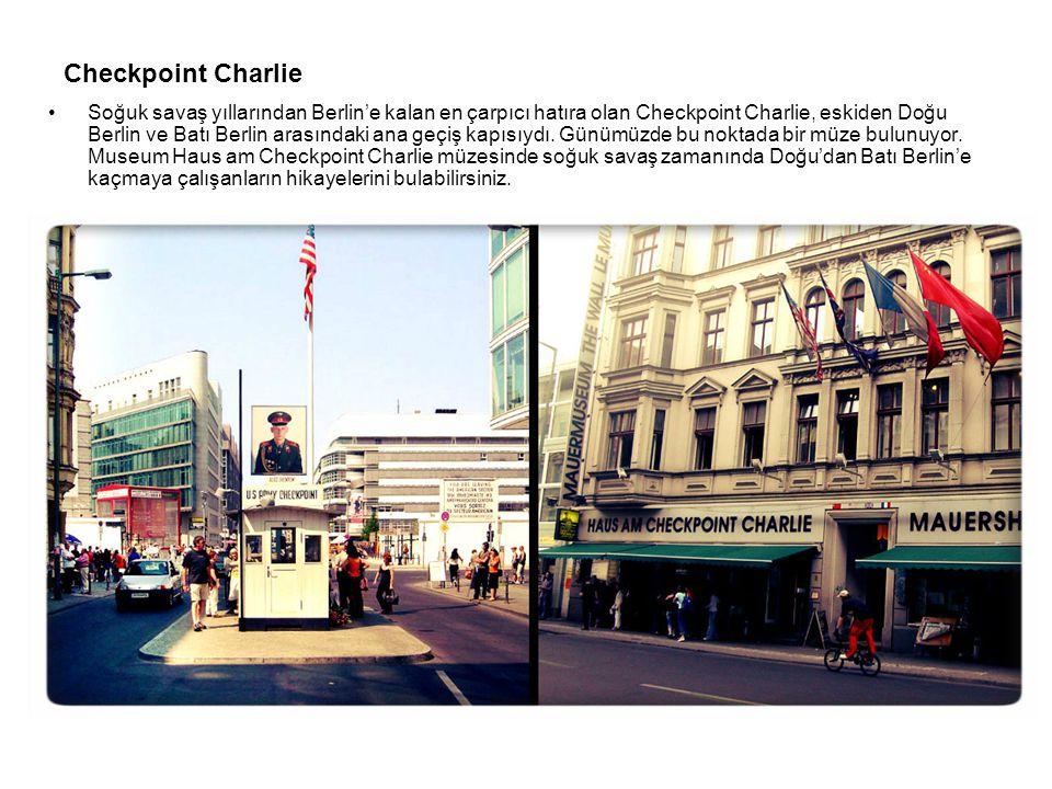 Checkpoint Charlie Soğuk savaş yıllarından Berlin'e kalan en çarpıcı hatıra olan Checkpoint Charlie, eskiden Doğu Berlin ve Batı Berlin arasındaki ana