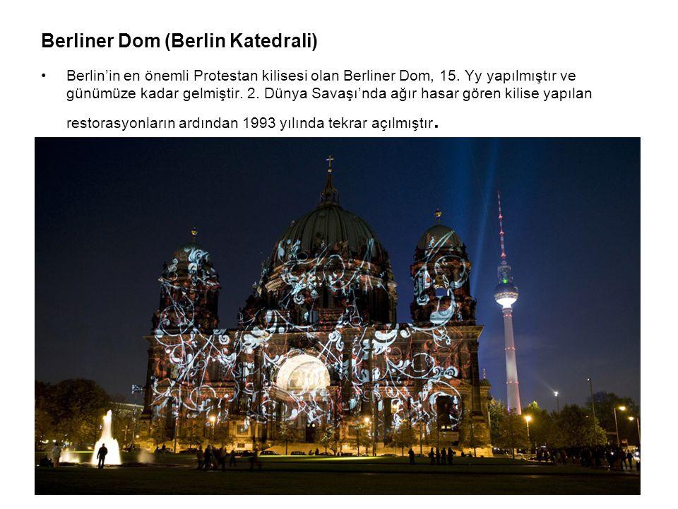 Berliner Dom (Berlin Katedrali) Berlin'in en önemli Protestan kilisesi olan Berliner Dom, 15. Yy yapılmıştır ve günümüze kadar gelmiştir. 2. Dünya Sav