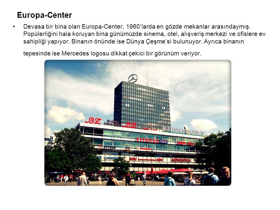 Europa-Center Devasa bir bina olan Europa-Center, 1960'larda en gözde mekanlar arasındaymış. Popülerliğini hala koruyan bina günümüzde sinema, otel, a