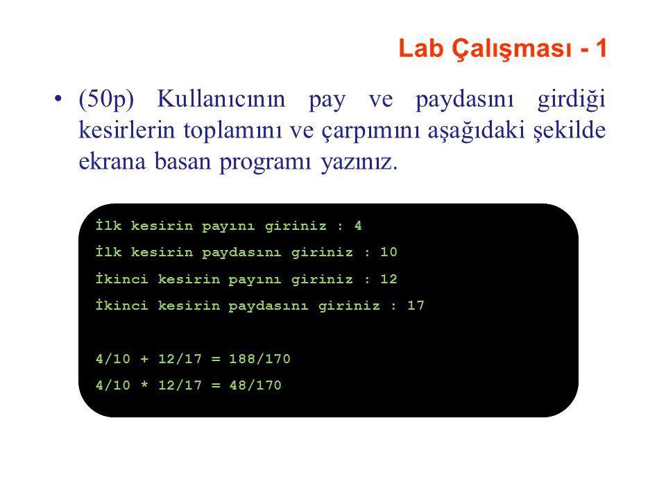 Lab Çalışması - 1 (50p) Kullanıcının pay ve paydasını girdiği kesirlerin toplamını ve çarpımını aşağıdaki şekilde ekrana basan programı yazınız. İlk k