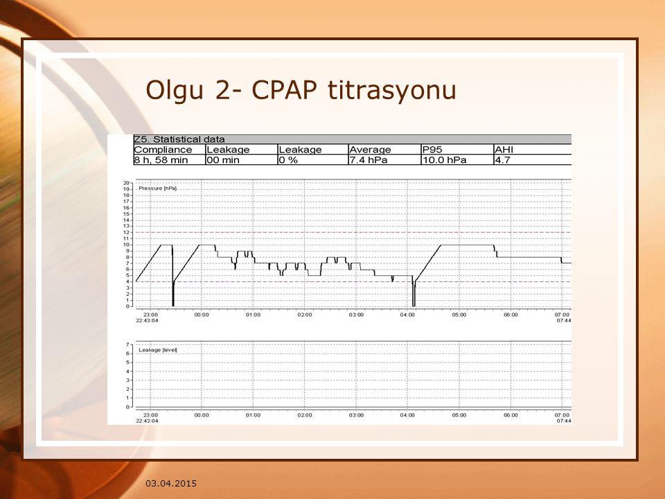 03.04.2015 Olgu 2- CPAP titrasyonu