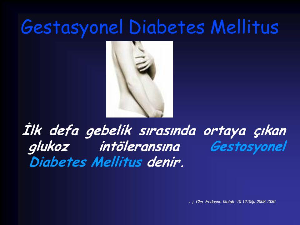 Gestasyonel Diabetes Mellitus İlk defa gebelik sırasında ortaya çıkan glukoz intöleransına Gestosyonel Diabetes Mellitus denir.. j. Clin. Endocrin Met