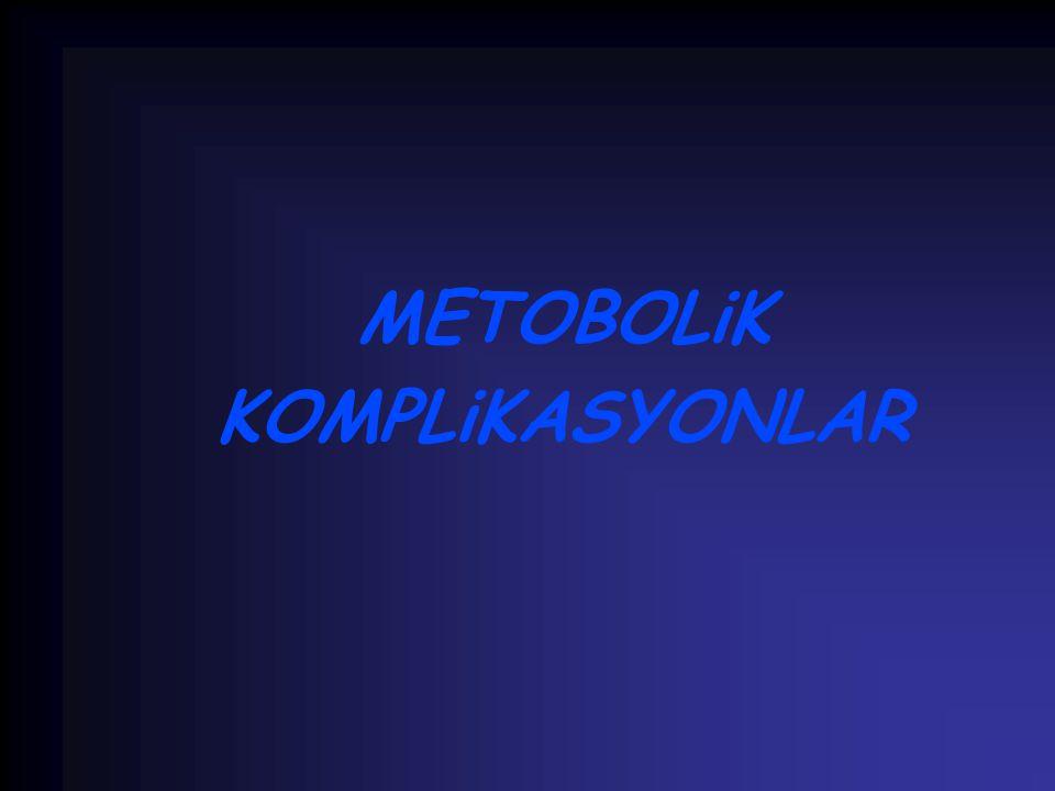 METOBOLiK KOMPLiKASYONLAR