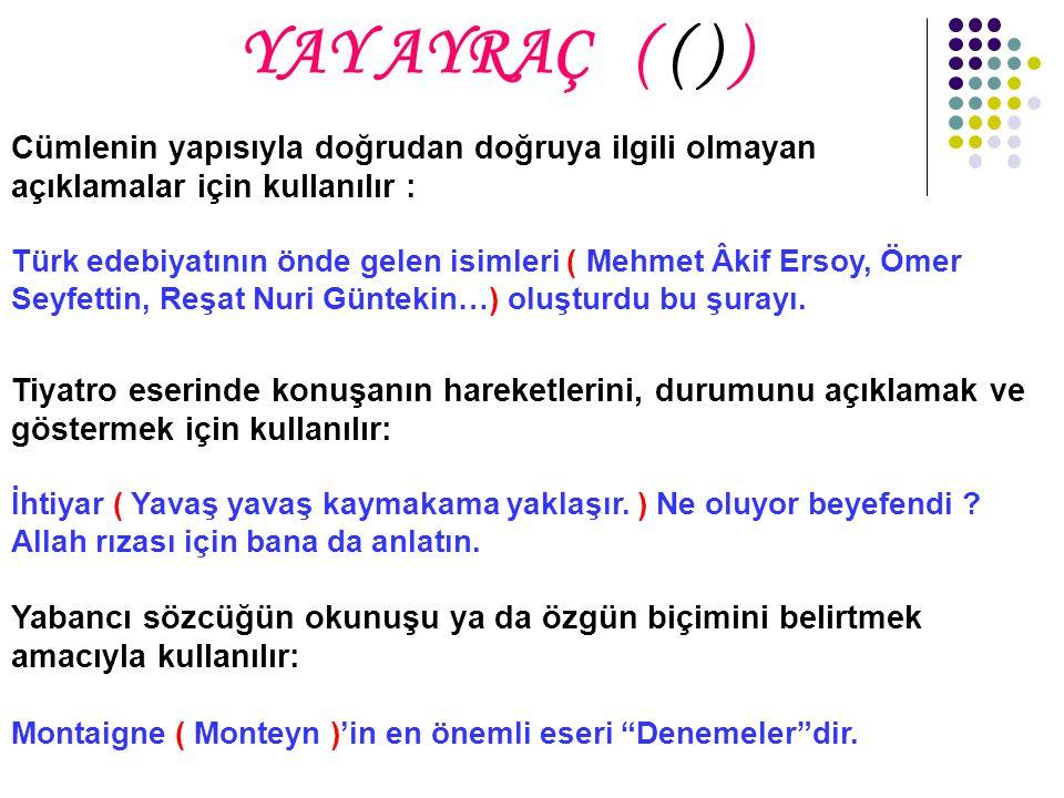 """TEK TIRNAK İŞARETİ ( ' ' ) Tırnak içinde verilen ve yeniden tırnağa alınması gereken bir sözü belirtmek için kullanılır : """"Yakup Kadri Karaosmanoğlu'n"""