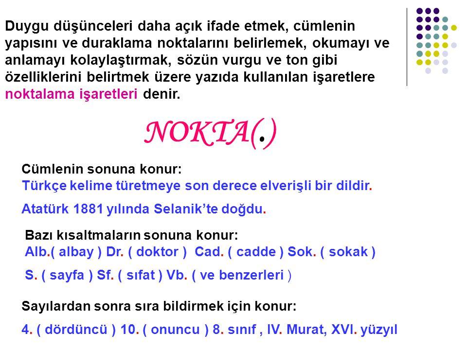 ( 2005– DPY ) Aşağıdaki cümlelerin hangisinde yazım yanlışı yoktur.