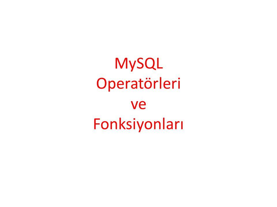 MySQL Operatörleri ve Fonksiyonları