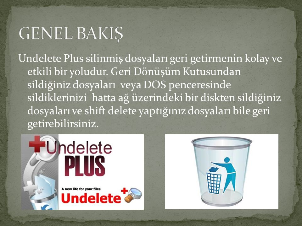 Undelete Plus silinmiş dosyaları geri getirmenin kolay ve etkili bir yoludur.