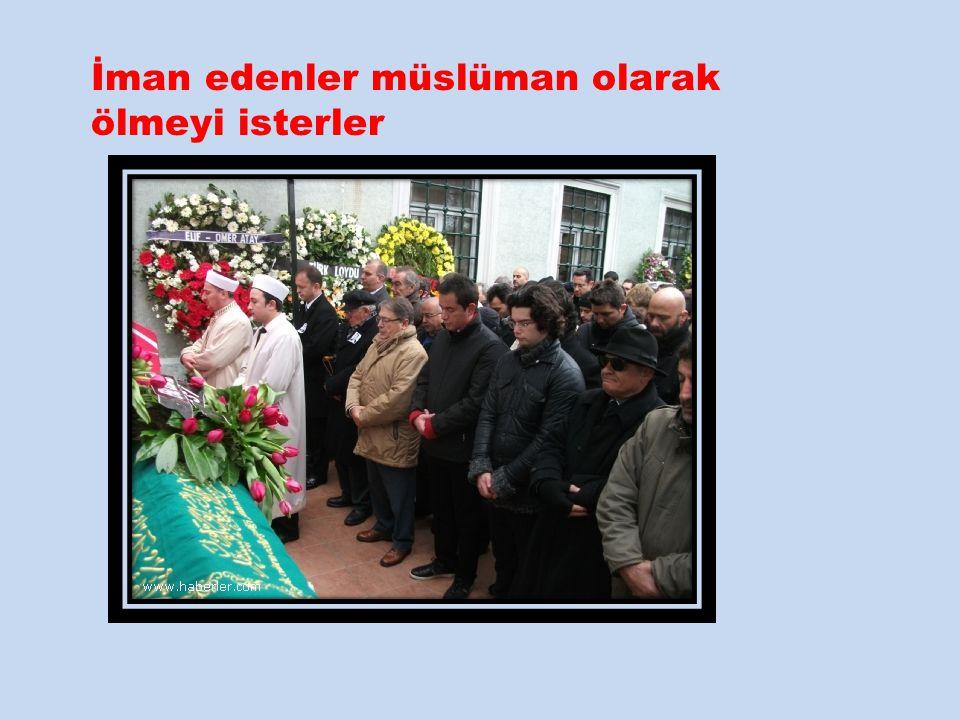 İman edenler müslüman olarak ölmeyi isterler
