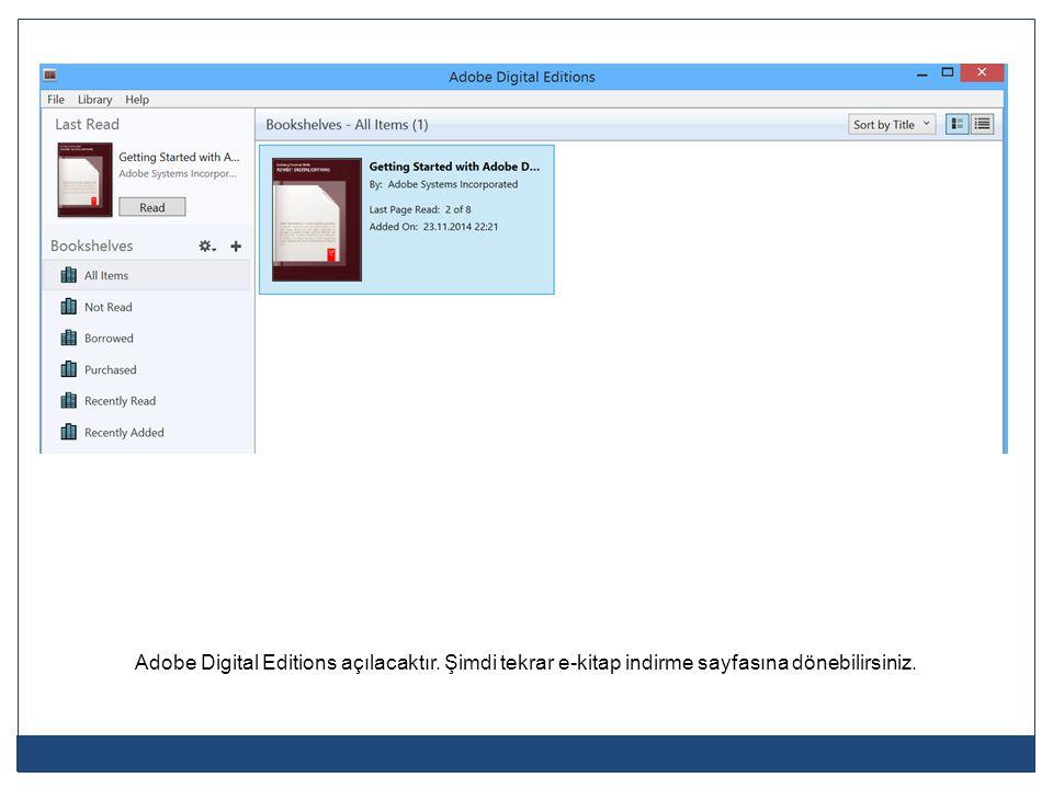 Adobe Digital Editions açılacaktır. Şimdi tekrar e-kitap indirme sayfasına dönebilirsiniz.