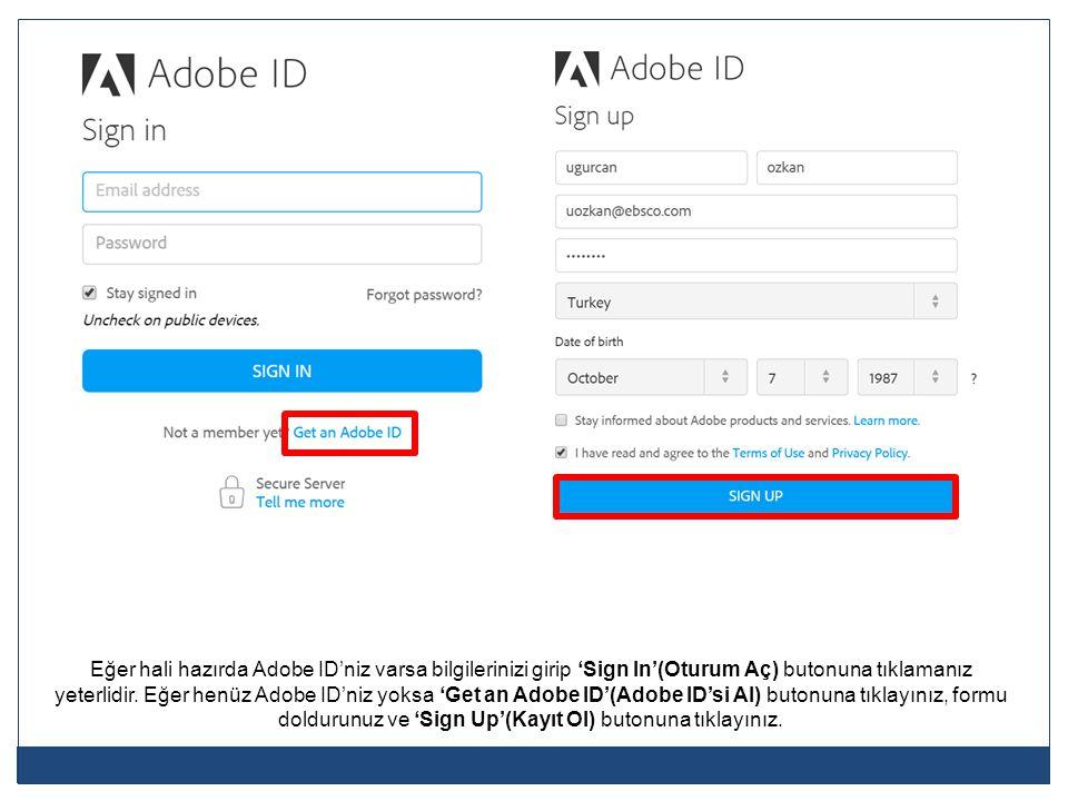 Eğer hali hazırda Adobe ID'niz varsa bilgilerinizi girip 'Sign In'(Oturum Aç) butonuna tıklamanız yeterlidir. Eğer henüz Adobe ID'niz yoksa 'Get an Ad