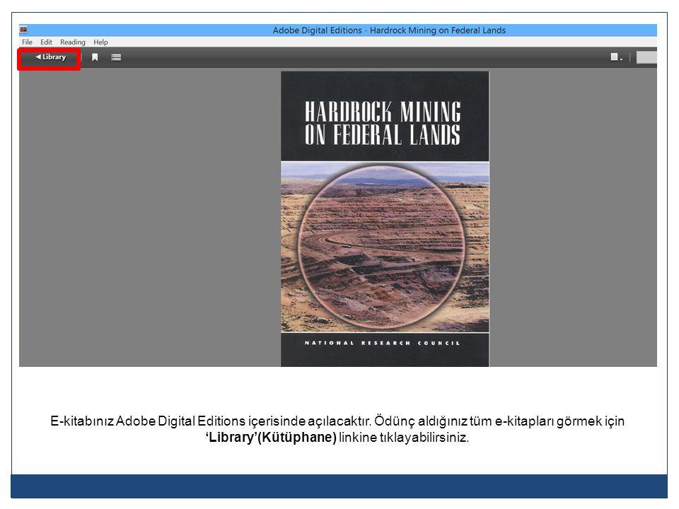 E-kitabınız Adobe Digital Editions içerisinde açılacaktır. Ödünç aldığınız tüm e-kitapları görmek için 'Library'(Kütüphane) linkine tıklayabilirsiniz.