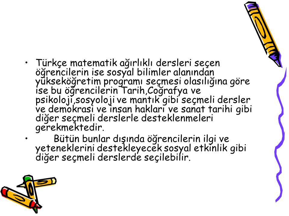 Türkçe matematik ağırlıklı dersleri seçen öğrencilerin ise sosyal bilimler alanından yükseköğretim programı seçmesi olasılığına göre ise bu öğrenciler