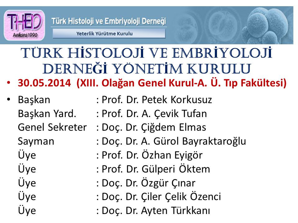 TÜRK H İ STOLOJ İ ve EMBR İ YOLOJ İ DERNE Ğİ YÖNET İ M KURULU 30.05.2014 (XIII.