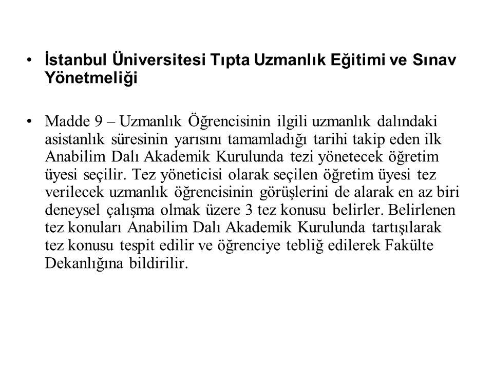 İstanbul Üniversitesi Tıpta Uzmanlık Eğitimi ve Sınav Yönetmeliği Madde 9 – Uzmanlık Öğrencisinin ilgili uzmanlık dalındaki asistanlık süresinin yarıs