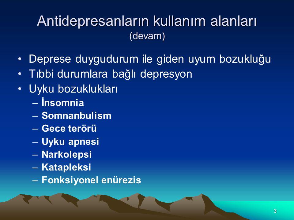 3 Antidepresanların kullanım alanları (devam) Deprese duygudurum ile giden uyum bozukluğu Tıbbi durumlara bağlı depresyon Uyku bozuklukları –İnsomnia