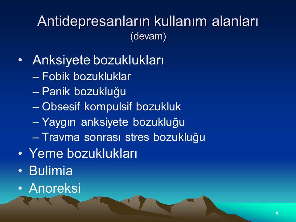 4 Antidepresanların kullanım alanları (devam) Anksiyete bozuklukları –Fobik bozukluklar –Panik bozukluğu –Obsesif kompulsif bozukluk –Yaygın anksiyete