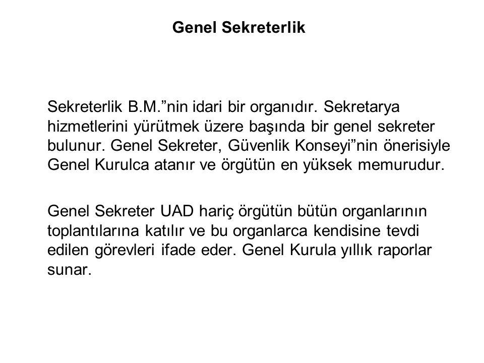 """Genel Sekreterlik Sekreterlik B.M.""""nin idari bir organıdır. Sekretarya hizmetlerini yürütmek üzere başında bir genel sekreter bulunur. Genel Sekreter,"""