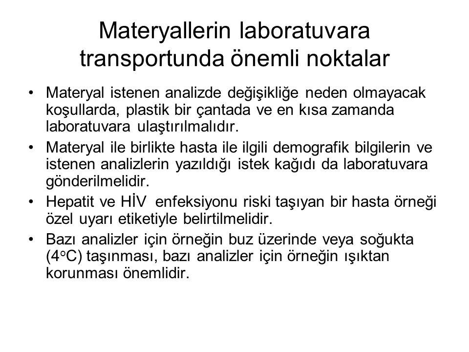 Materyallerin laboratuvara transportunda önemli noktalar Materyal istenen analizde değişikliğe neden olmayacak koşullarda, plastik bir çantada ve en k