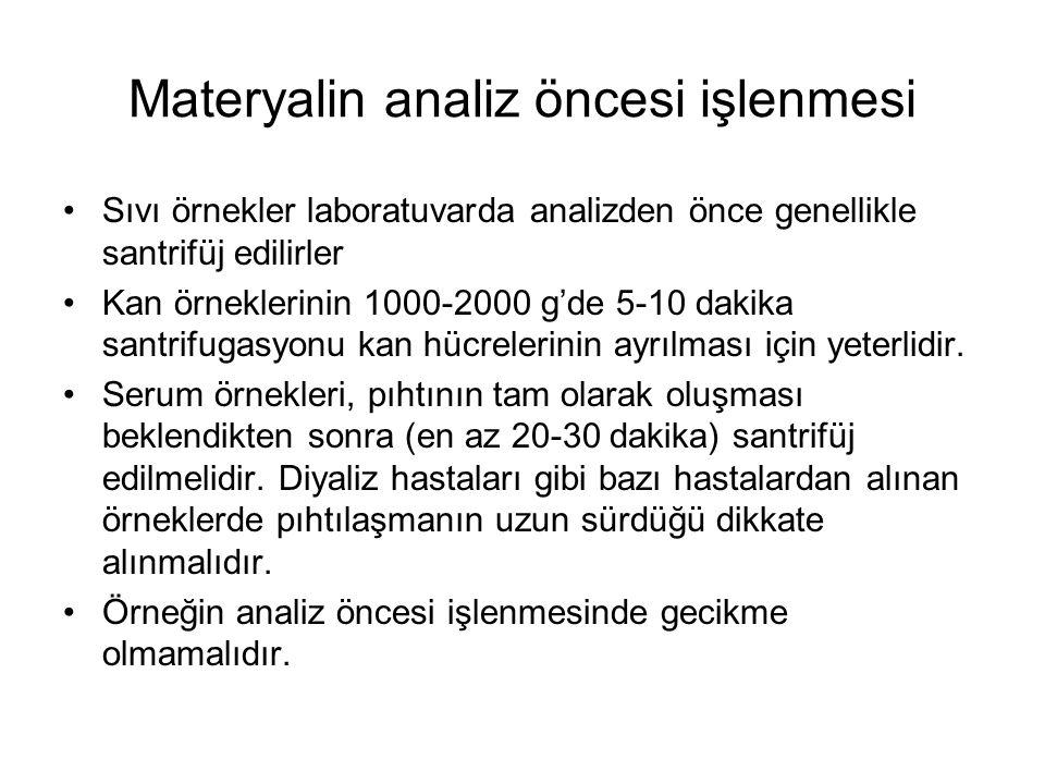 Materyalin analiz öncesi işlenmesi Sıvı örnekler laboratuvarda analizden önce genellikle santrifüj edilirler Kan örneklerinin 1000-2000 g'de 5-10 daki