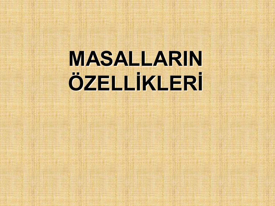 MASALLARIN ÖZELLİKLERİ