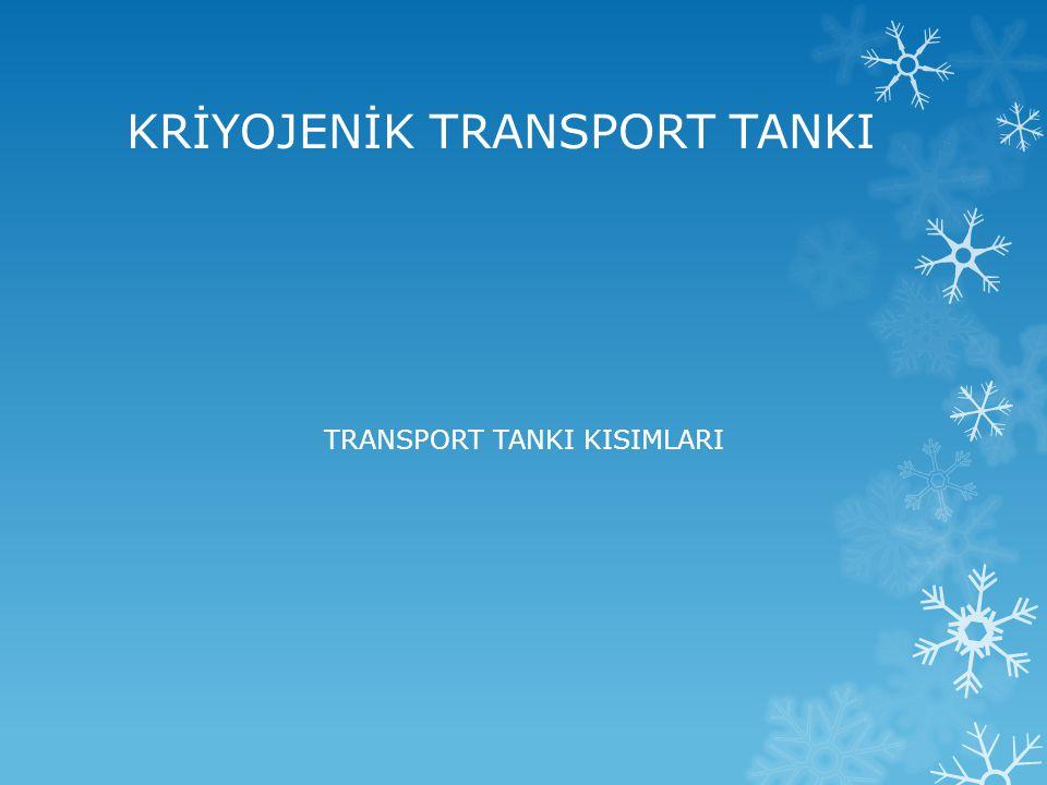 TRANSPORT TANKI KISIMLARI