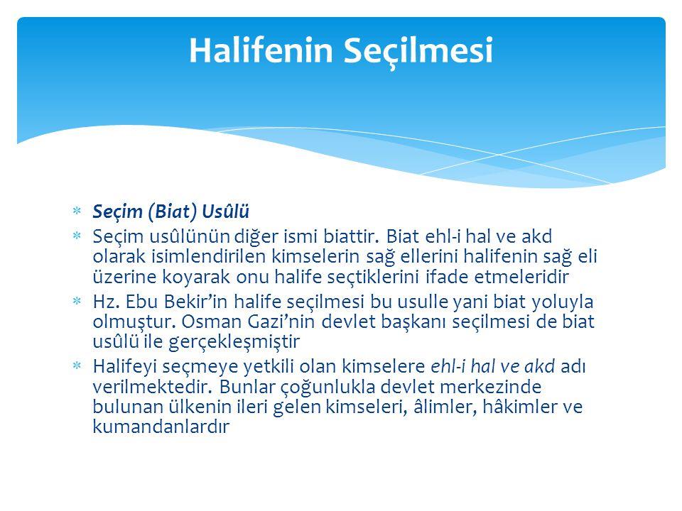  Veliahdlık Usûlü  Halifenin tayininde kullanılan diğer bir usûl veliahdlik veya istihlaf usûlüdür.